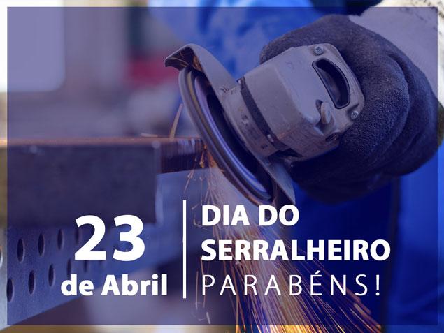 Dia 23 de Abril dia do Serralheiro